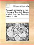 Second Appendix to the History of Tunstall Being a Letter from Mr Banister to the Printer, See Notes Multiple Contributors, 1170269826
