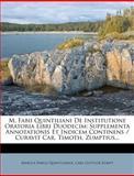 M. Fabii Quintiliani de Institutione Oratoria Libri Duodecim, Marcus Fabius Quintilianus, 1274459826