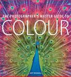 Photographer's Master Guide to Colour, Jeff Wignall, 1781579822