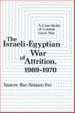 The Israeli-Egyptian War of Attrition 1969-1970 9780231049825