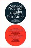 Service Provision under Stress in East Africa, Joseph Semboja and Ole Therkildsen, 043508982X