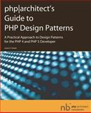 PHP Architect's Guide to PHP Design Patterns, Sweat, Jason E., 0973589825