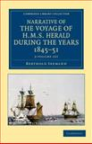 Narrative of the Voyage of HMS Herald During the Years 1845-51 under the Comand of Captain Henry Kellett, R. N. , C. B. 2 Volume Set : Being a Circumnavigation of the Globe and Three Cruizes to the Arctic Regions in Search of Sir John Franklin, Seemann, Berthold, 1108049826
