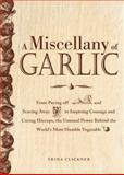 A Miscellany of Garlic, Trina Clickner, 1440529825