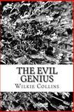 The Evil Genius, Wilkie Collins, 1482039826