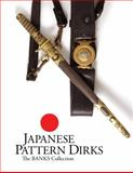 Japanese Pattern Dirks : The Banks Collection, Banks, Kenneth O., 0615499821