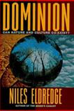 Dominion : Can Nautre and Culture Co-Exist?, Eldridge, Niles, 0805029826