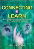 Connecting to Learn : Educational and Assistive Technology for People with Disabilities, Marcia J. Scherer, 1557989826