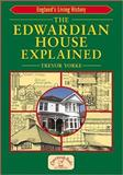 The Edwardian House Explained, Yorke, Trevor, 1853069825