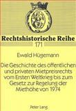 Die Geschichte des Oeffentlichen und Privaten Mietpreisrechts vom Ersten Weltkrieg bis zum Gesetz zur Regelung der Miethoehe, 1974, Ewald Huegemann, 3631319827