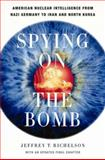 Spying on the Bomb, Jeffrey T. Richelson and Jeffrey Richelson, 0393329828