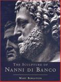 The Sculpture of Nanni di Banco, Bergstein, Mary, 0691009821