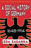 A Social History of Germany 1648-1914, Sagarra, Eda, 0765809826