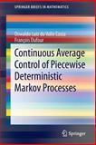 Continuous Average Control of Piecewise Deterministic Markov Processes, Costa, Oswaldo Luiz do Valle and Dufour, François, 1461469821