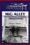 MIG ALLEY: the Fight for Air Superiority, William Y'Blood and Air Force Museums Program, 147754982X