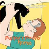 Pepper's Forever Home, Betty Ladley Finkbeiner, 1479769827
