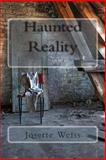 Haunted Reality, Josette Weiss, 1492779822