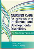 Nursing Care for Individuals with Intellectual and Developmental Disabilities : An Integrated Approach, Betz, Cecily Lynn and Nehring, Wendy M., 1557669821