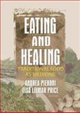Eating and Healing : Traditional Food as Medicine, , 1560229829