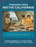 Treasures from Native California : The Legacy of Russian Exploration, Hudson, Travis and Bates, Craig D., 1611329825