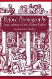 Before Pornography : Erotic Writing in Early Modern England, Moulton, Ian Frederick, 019517982X