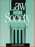 Law and Society : Critical Approaches, Turkel, Gerald, 0205139825