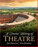 Concise History of Theatre, Patterson, Jim A. and Donohue, Tim, 0205209823