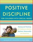 Positive Discipline for Children with Special Needs, Jane Nelsen and Steven Foster, 030758982X