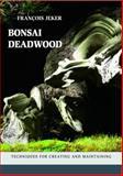 Bonsai Deadwood, Jeker, Francois, 0985299827