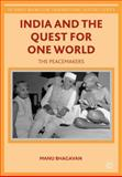 India and the Quest for One World : The Peacemakers, Bhagavan, Manu, 1137349824