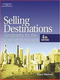 Selling Destinations : Geography for the Travel Professional, Mancini, Marc, 1401819826
