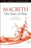 Macbeth : The State of Play, William Shakespeare, 1408159821