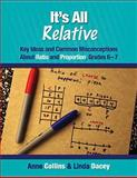 It's All Relative : Key Ideas and Common Misconceptions about Ratio and Proportion, Grades 6-7, Collins, Anne and Dacey, Linda, 157110982X