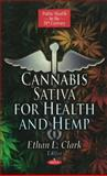 Cannabis Sativa for Health and Hemp, Ethan L. Clark, 1612099823