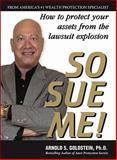So Sue Me!, Arnold S. Goldstein, 1880539829