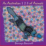 An Australian 1, 2, 3 of Animals, Bronwyn Bancroft, 1921049820