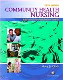 Community Health Nursing : Advocacy for Population Health, Clark, Mary Jo, 0131709828