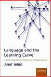 Language and the Learning Curve : A New Theory of Syntactic Development, Ninio, Anat, 019929982X