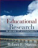 Educational Research in an Age of Accountability, Slavin, Robert E., 0205439829