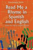 Read Me a Rhyme in Spanish and English : Léame una Rima en Español e Inglés, Treviño, Rose Zertuche, 0838909825
