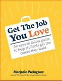 Get the Job You Love, Marjorie Weingrow, 1478379820