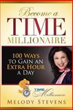 Become a Time Millionaire, Melody Stevens, 1481249827