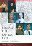Beneath the Banyan Tree : My Family Chronicles, Fung, Cornelia Lichauco, 9628509829