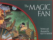 The Magic Fan, Keith Baker, 0152009833
