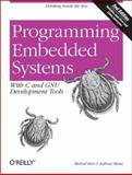 Programming Embedded Systems : With C and GNU Development Tools, Barr, Michael and Massa, Anthony, 0596009836