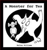 A Monster for Tea, Walter Williams, 0989069834