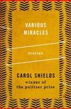 Various Miracles, Carol Shields, 1480459836
