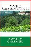 Madge Morton's Trust, Amy Amy D. V. Chalmers, 1495929833