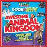 TIME for Kids Book of Why - Awesome Animal Kingdom, Editors of Time for Kids Magazine, 1603209832