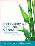 Introductory and Intermediate Algebra Through Applications, Akst, Geoffrey and Bragg, Sadie, 0321909836